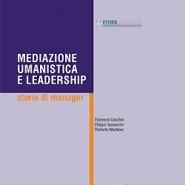 Mediazione Umanistica e Leadership: Storie di Manager